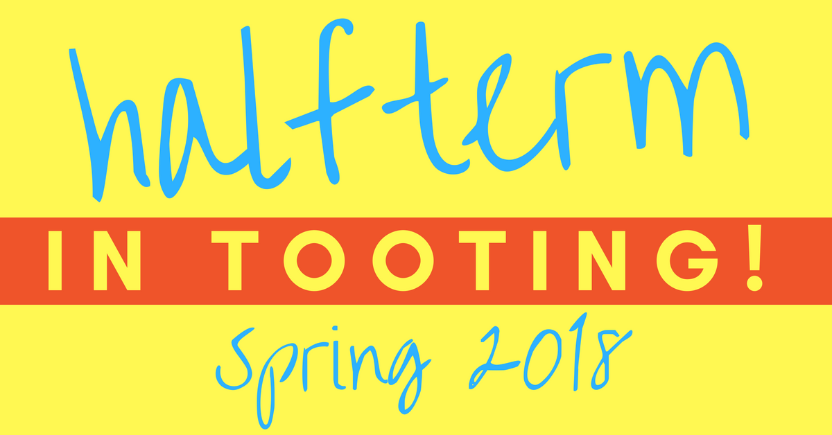 Half term in Tooting
