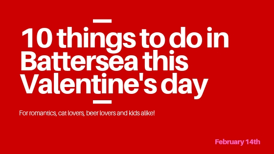10 things to do in Battersea this Valentines day