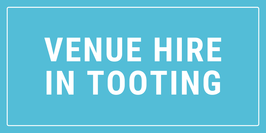 Venue Hire in Tooting