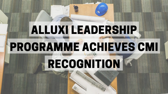 ALLUXI LEADERSHIP PROGRAMME ACHIEVES CMI RECOGNITION