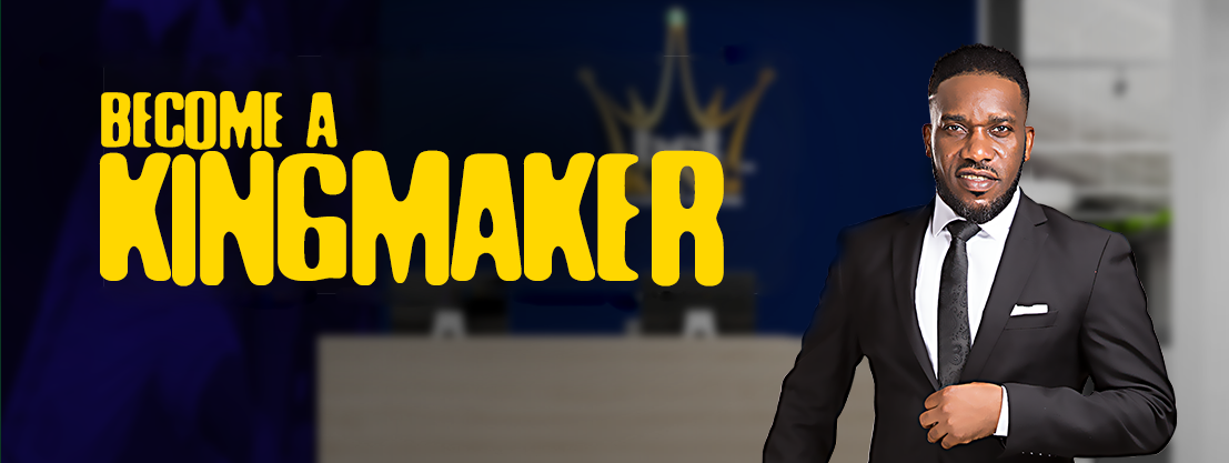 Become a Kingmaker